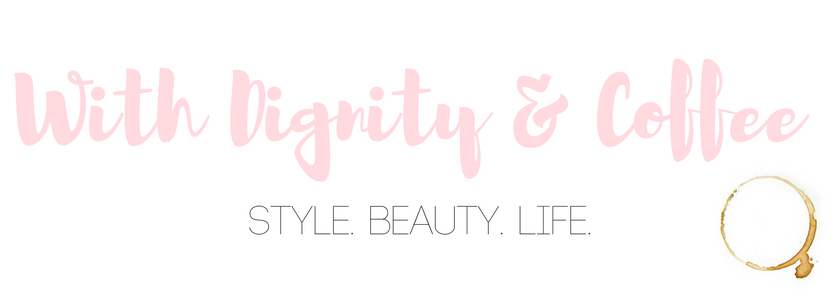 With Dignity And Coffee | Fort Worth Life + Style Blog
