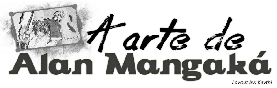A Arte de Alan Mangaká...