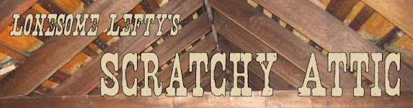 Lonesome Lefty's Scratchy Attic
