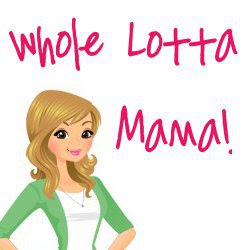 Whole Lotta Mama