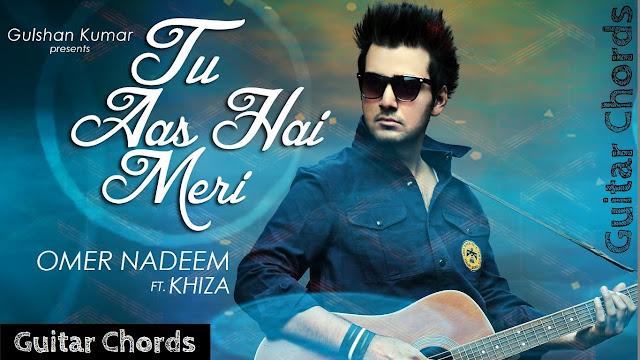 Tu Aas Hai Meri Guitar Chords - Omer Nadeem