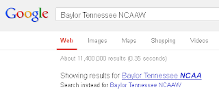 ask for 'Baylor Tennessee NCAAW' get 'Baylor Tennessee NCAA' instead