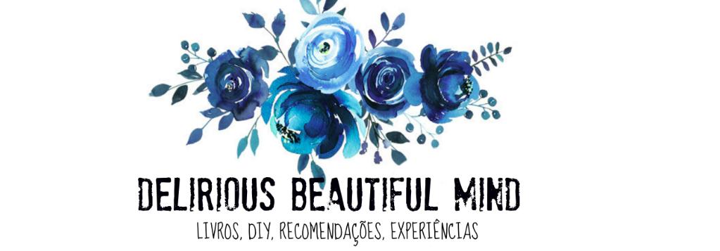 Delirious Beautiful Mind