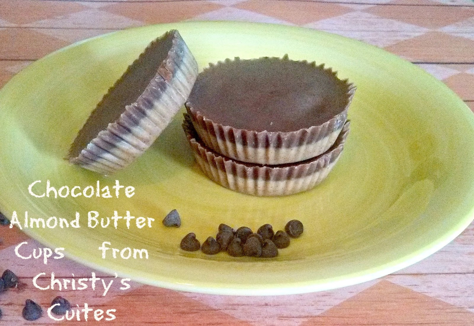 "Christy's Cuties: ""Paleo"" Chocolate Almond Butter Cups"