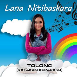 Lana Nitibaskara - Tolong (Katakan Kepadaku) Stafaband Mp3 dan Lirik Terbaru