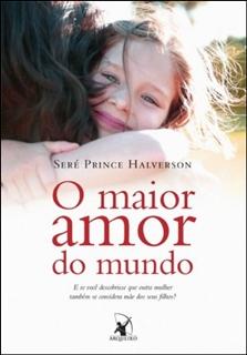 O maior amor do mundo – Seré Prince Halverson