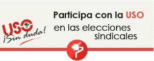 ELECCIONE SINDICALES - PARTICIPA CON LA USO -
