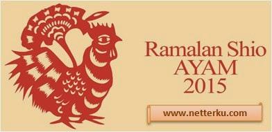 Ramalan Shio Ayam Tahun 2015 Dari Blog Netterku.com