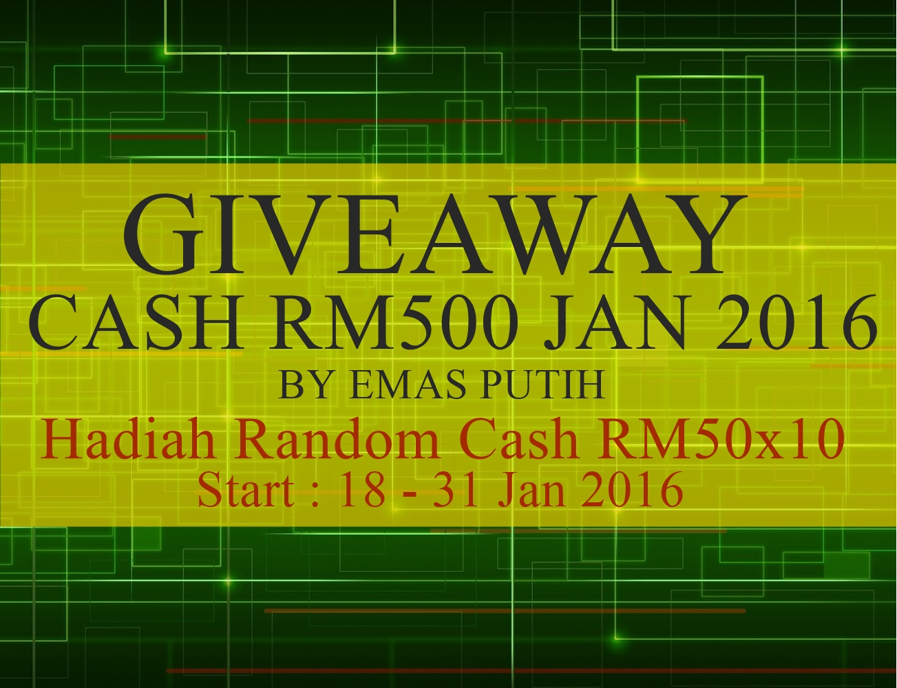 Giveaway Cash RM500 Jan 2016 by Emas Putih