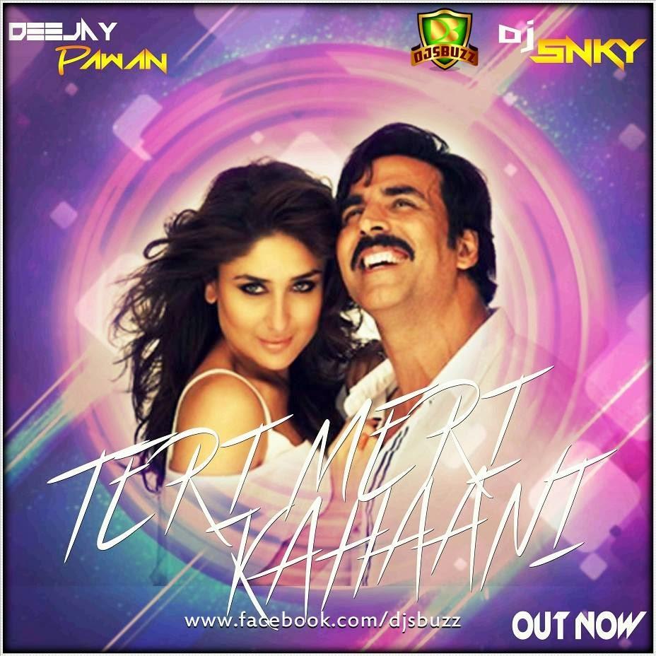 teri meri kahaani (gabbar is back) - dj snky & pawan remix | djsbuzz