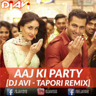 AAJ+KI+PARTY+Bajrangi+Bhaijaan+DJ+AVI+TAPORI+REMIX