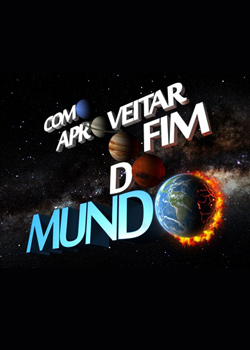 Download  Como Aproveitar o Fim do Mundo S01E08 FINAL HDTV + RMVB Nacional