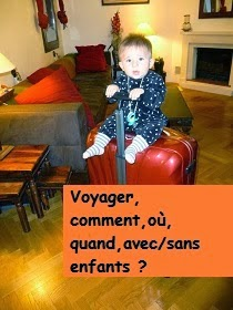 http://leschamotte.blogspot.fr/2013/11/voyager-avec-bebe-un-enfant.html
