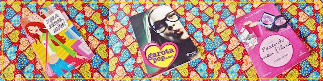 Fala Sério Mãe, Garota Pop.com e Fazendo meu Filme 01