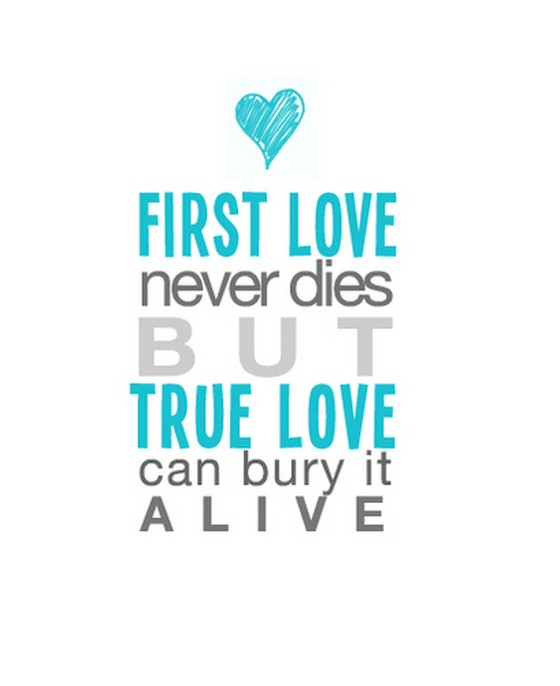 Your first love never dies quotes