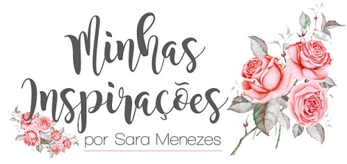 Minhas Inspirações por Sara Menezes