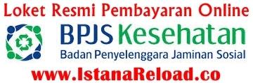 Peluang Bisnis Loket Resmi Pembayaran BPJS Online Istana Reload Agen Pulsa Online Termurah