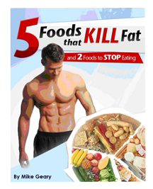The brand new bonus report, 5 Foods that KILL Stomach Fat