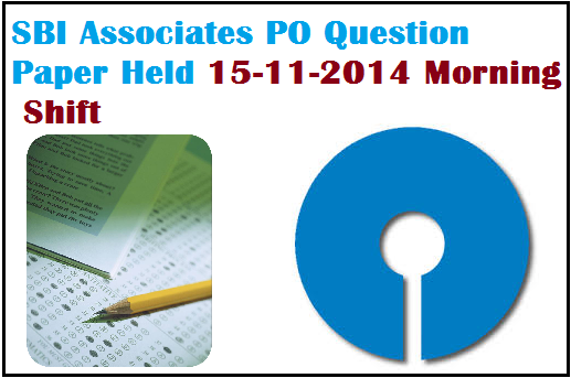 sbi associates po exam paper 15-11-2014 , sbi associates po exam paper download, sbi associates po question paper