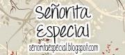 Señorita Especial