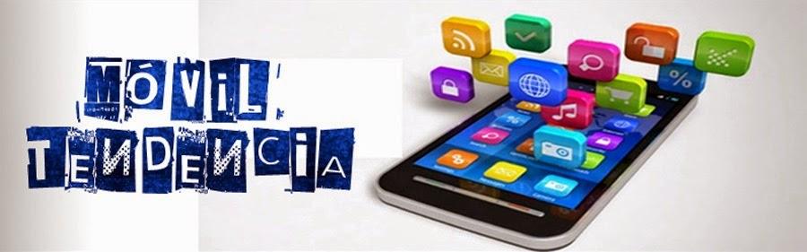Móvil Tendencia - Toda la información de las nuevas tendencias de telefonía móvil.