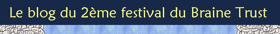Le blog du 2ème festival du Braine Trust
