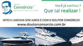 Embarcação, Iate, Yacht, Lancha é com o DOUTOR CONSÓRCIO.