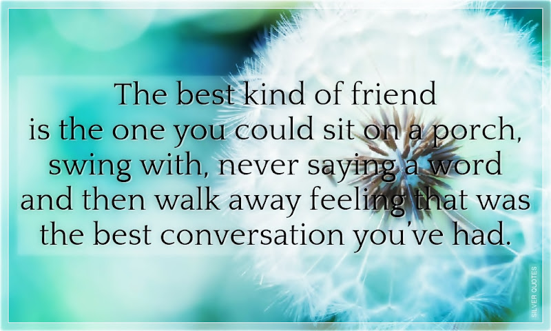 The Best Kind of Friend - SILVER QUOTES