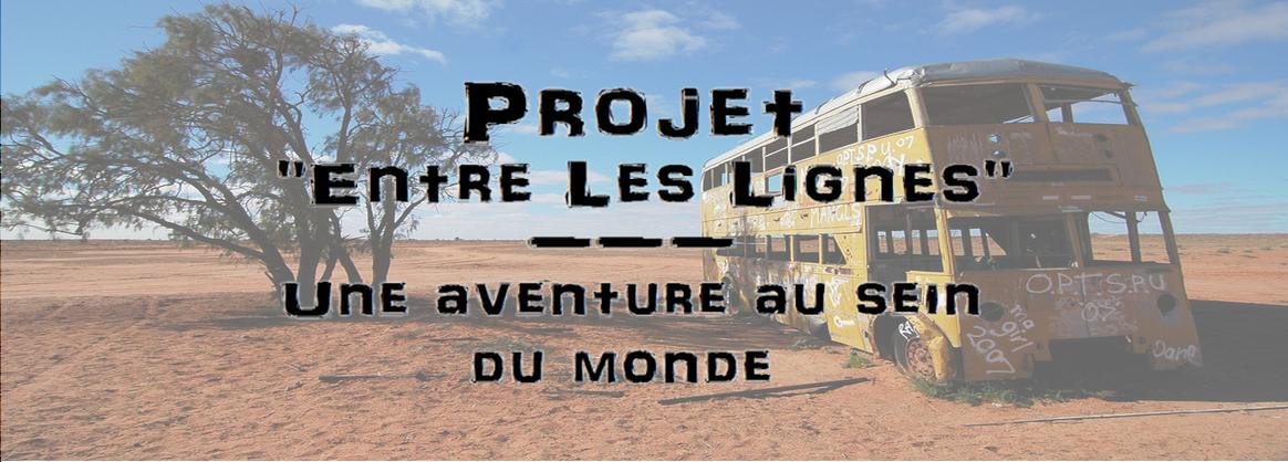 """Projet """"Entre Les Lignes"""" - Une aventure au sein du monde"""