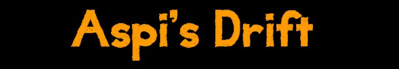 Aspi's Drift