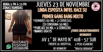 JUEVES 23 DE NOVIEMBRE DE 5 PM A 10 PM HERMOSA ESPOSITA HACE GANG BANG