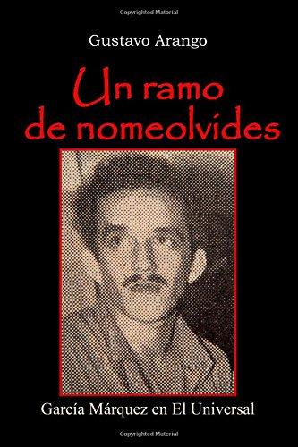 Un ramo de Nomeolvides: García Márquez en El Universal