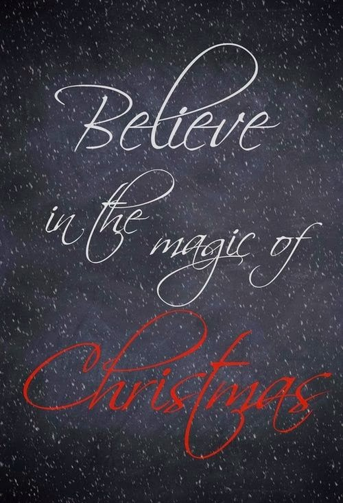 Believe in the magic of Christmas  More Than Sayings