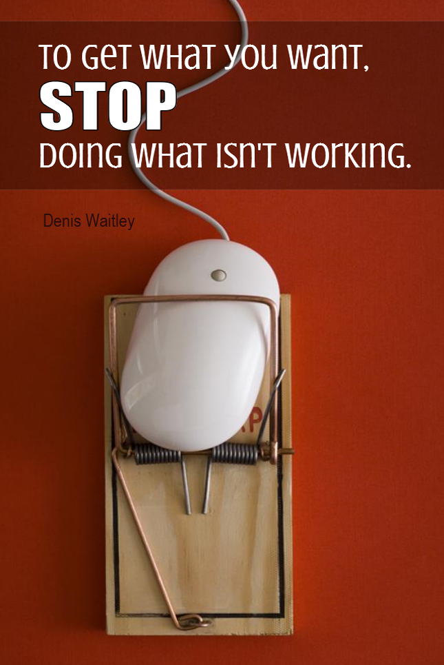 visual quote - image quotation for CHANGE - To get what you want, stop doing what isn't working. - Denis Waitley