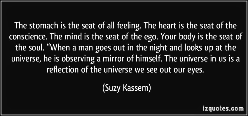 the stomach is the seat of all feeling. Suzy Kassem