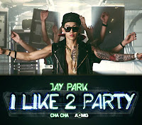 Jay Park. I Like 2 Party