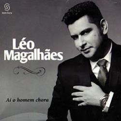 L%C3%A9o Magalh%C3%A3es A%C3%AD O Homem Chora Baixar CD Léo Magalhães – Aí O Homem Chora 2013