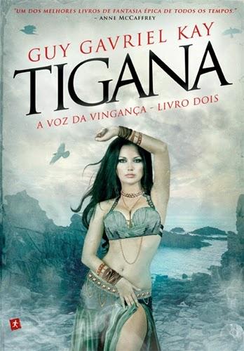 Tigana - A Voz da Vingança  - Guy Gavriel