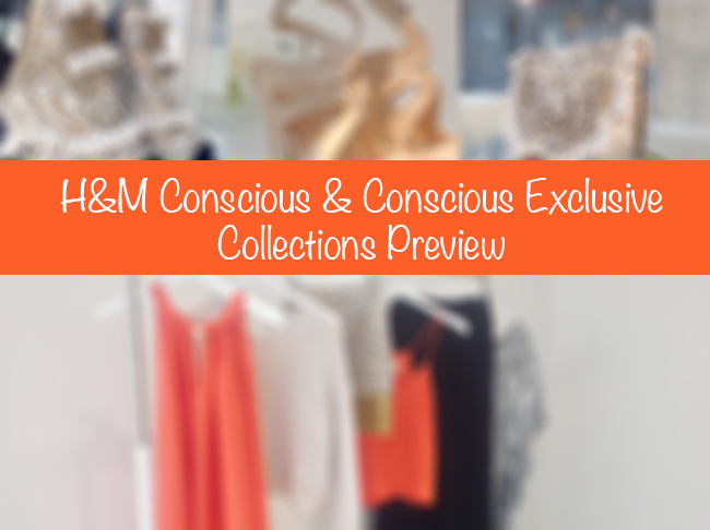 H&M Conscious & Conscious Exclusive Collections Preview