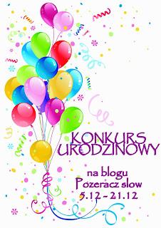 http://pozeracz-slow.blogspot.com/2013/12/konkurs-urodzinowy.html#more