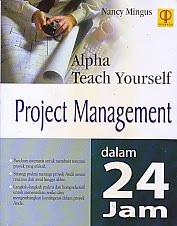 toko buku rahma: buku ALPHA TEACH YOURSELF PROJECT MANAGEMENT DALAM  24 JAM, pengarang nancy, penerbit prenada