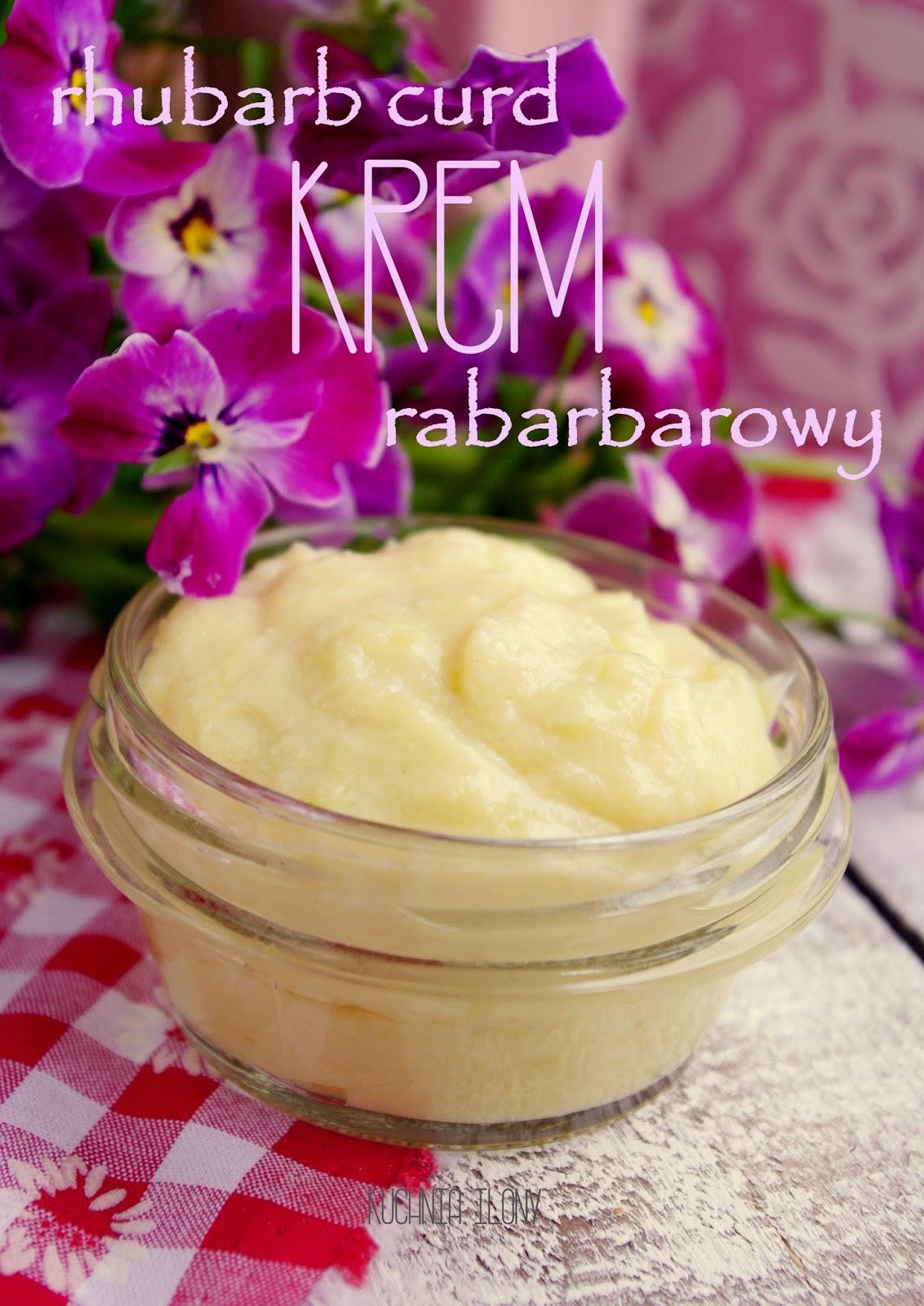 lemon curd, kuchnia ilony, krem rabarbarowy, przepis curd, rhubarb curd, deser rabarbarowy,