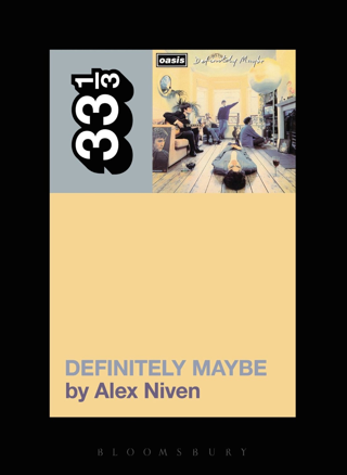 Definitely Maybe 33 1/3 out May (US) July (UK) 2014