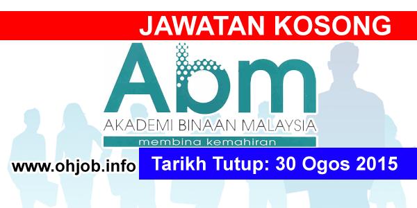 Jawatan Kerja Kosong Akademi Binaan Malaysia (ABM) logo www.ohjob.info ogos 2015