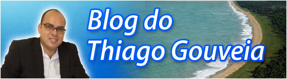 BLOG DO THIAGO GOUVEIA