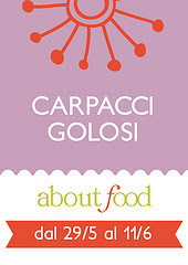 Scade 11 giugno - AboutFood: Carpacci Golosi