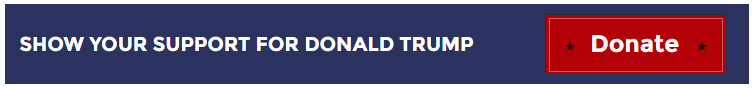 Show your support for Donald Trump: Donate.