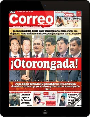 Diario Correo Perú (21 Abril 2015) ESPAÑOL - ¡Otorongada!, Comisión de Ética limpia a seis parlamentarios fujimoristas que viajaron a Puno a mítin de Keiko con pasajes pagados por el Congreso