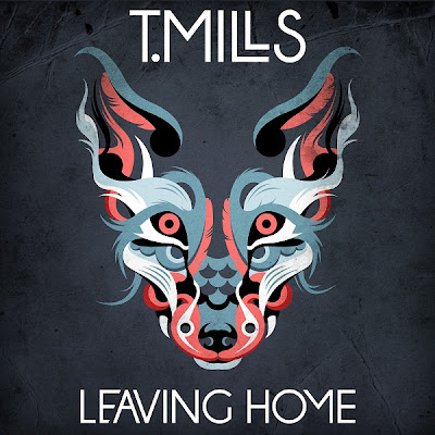 T. Mills - Leaving Home Lyrics