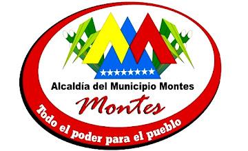 Bienvenidos al Blog de la Alcaldía Bolivariana del Municipio Montes